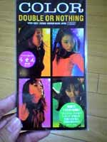 COLOR「DOUBLE OR NOTHING」
