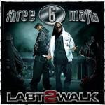 Three_6_Mafia-Last_2_Walk.jpg