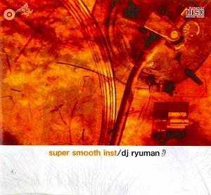 DJ RYUMAN SMOOTH20090313