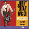 Untouchable! The Classic 1959-1966 Recordings / Johnny Guitar Watson