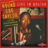 Live in Boston / Hound Dog Taylor