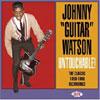 Untouchable! The Classic 1959-1966 Recordings / Johnny Guitar Watson