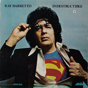 Indestructible / Ray Barretto
