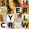Tuesday Night Music Club / Sheryl Crow